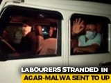 Video : After NDTV Report, Migrant Labourers In Madhya Pradesh Sent Back Home