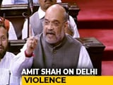 Video : Won't Spare Anyone For Delhi Violence, Says Amit Shah In Rajya Sabha