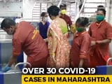 Video : Over 30 Covid-19 Cases In Maharashtra