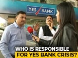 Video: Who Is To Be Blamed For Yes Bank Debacle?