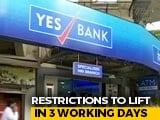 "Video : Yes Bank Rescue Plan Notified, Moratorium To End In ""3 Working Days"""