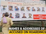 "Video : CAA Violence-Accused ""Named and Shamed"" On Yogi Adityanath's Orders"