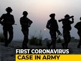 Video : Soldier Tests Positive For Coronavirus, First Case In Army