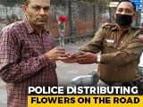 "Video : ""Please Stay At Home"": Delhi Police Hand Out Roses Amid ""Janata Curfew"""