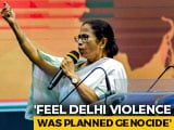 "Video : Delhi Violence Was ""State-Sponsored Genocide"" Says Mamata Banerjee"