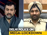 "Video : ""Police Will Ensure Essential Services Function Properly"": Senior Delhi Cop On Lockdown"