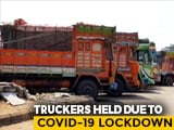 Video : Lockdown Leaves Truck Drivers Stranded; Goods Rotting, Not Enough Food