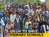 Video : Delhi Primary Schools Shut Till March 31 Over Coronavirus: AAP Government
