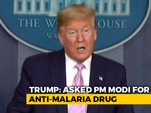 Video : Donald Trump Requests PM Modi To Release Anti-Malarial Drug To Fight COVID-19