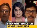 Video : Franklin Templeton Shuts Six Debt Schemes As Liquidity Concerns Mount