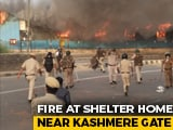 Video : Delhi Shelter Allegedly Set On Fire By Inmates After Fight Over Food