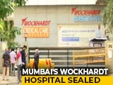 Video : Mumbai's Wockhardt Hospital Shuts, 26 Nurses, 3 Doctors Test COVID-19 +ve