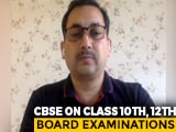 "Video : ""Have Patience, Decision Will Favour Students"": CBSE Secretary Tells NDTV"