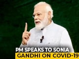 Video : PM Modi Calls Ex-Presidents, Sonia Gandhi To Discuss COVID-19: Sources