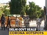 Video : 20 Coronavirus Hotspots Sealed In Delhi, Masks Made Compulsory