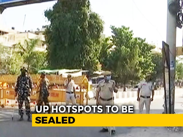Video : Parts Of 15 UP Districts Most Affected By COVID-19 To Be Sealed Till April 15