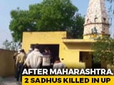 Video : 2 <i>Sadhus</i> Killed In UP Temple Allegedly By Man They Had Accused Of Theft