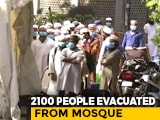 Video : All 2,100 Evacuated From Delhi Mosque, Search On For Positive Cases