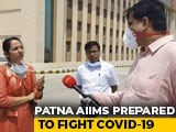 Video : Patna AIIMS Prepared To Fight COVID-19: Doctors