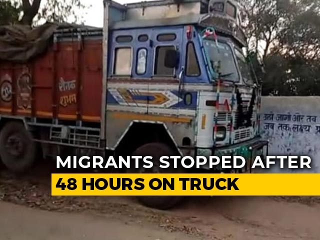 Video : UP Cops Stop 94 Migrant Workers, Families On 1,000-km Truck Journey To Bihar