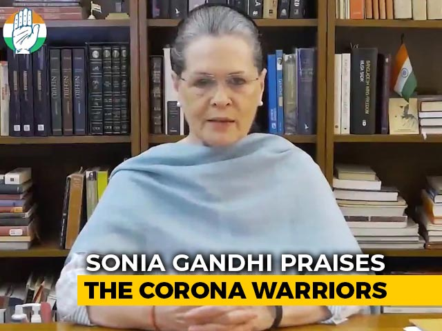 Video : Ahead Of PM's Address To Nation, Sonia Gandhi Thanks Coronavirus Warriors