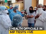 Video : 2 Top Health Officials Test Coronavirus Positive In Madhya Pradesh