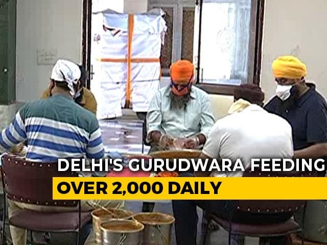 Video : Delhi Gurdwara Feeds Over 2,000 Daily Amid Lockdown