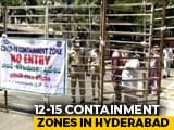 Video : Life Inside A Coronavirus Containment Zone In Hyderabad