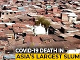 Video : Second COVID-19 Case In Mumbai's Dharavi In Less Than 24 Hours