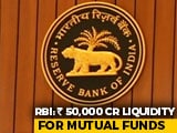 Video : RBI Announces Rs 50,000-Crore Boost For Mutual Funds
