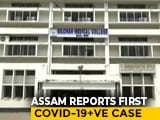 Video : Assam's First COVID-19 Patient Visited Delhi's Nizamuddin, Avoided Tests