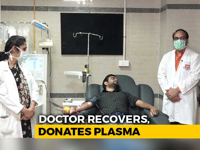 Video : First COVID-19 +ve UP Doctor Donates Plasma After Recovery, Makes Appeal