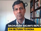 Video : Raghuram Rajan's Reply On Return To India If Asked To Help In COVID-19 Fight