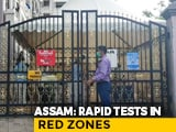 Video : Assam Starts Rapid Virus Testing, Extends Quarantine Period To 28 Days