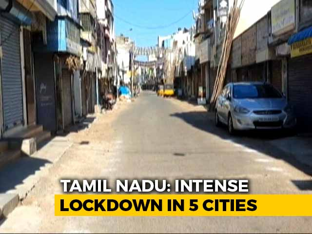 """Video : """"Intense Lockdown"""" In 5 Tamil Nadu Cities From Today To Curb Virus Spread"""