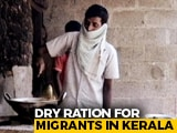 Video : NGO Oxfam India Supports 100 Migrant Workers In Thiruvananthapuram