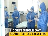Video : India's COVID-19 Deaths Cross 100, 32 In A Day, Highest So Far