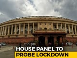 Video : Parliamentary Panel To Meet On June 3, Agenda - Scrutiny Of Lockdown