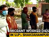 Video : Migrant Worker Cycling Home 1,200 Km From Delhi Dies In UP Town