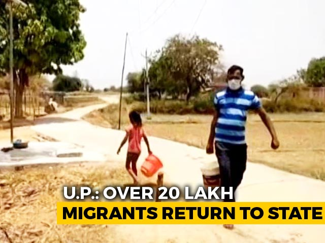 Video : As Migrants Return Home, Uttar Pradesh Faces Challenge To Feed Hungry Crores