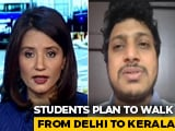 Video : Stranded Students In Delhi To Begin March To Kerala Tomorrow