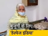 Video : भोपाल में 'हेल्पेज इंडिया' ने की बुजुर्गों की मदद