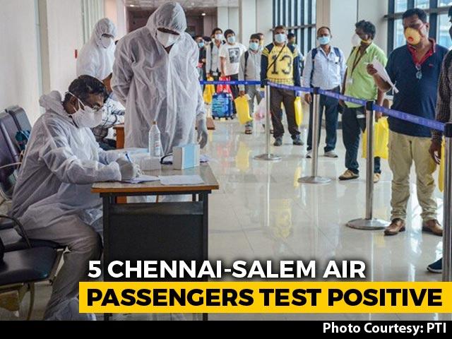 Video : 5 Passengers, Who Flew Chennai To Salem, Test Coronavirus Positive