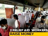 Video : 2 Delhi Aid Workers Raise Money For Migrants, Send 100 Home In A Week