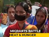 "Video : ""Will Die Like This"": Migrants Amid Delhi Heat Wave After Trains Scrapped"
