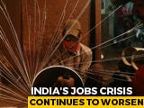 Video : Over 12 Crore Indians Lost Jobs In April Amid Lockdown: Think Tank