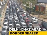 Video : Huge Jam As Ghaziabad Seals Border With Delhi Again Over Virus Spike