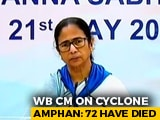 Video : 72 Dead In Cyclone Amphan, Says Mamata Banerjee, Asks PM To Visit Bengal