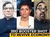 Video : Centre's Third Booster Shot To Revive Economy