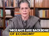 """Video : Congress To Pay Migrants' Fare, Says Sonia Gandhi. Centre Slams """"Show"""""""